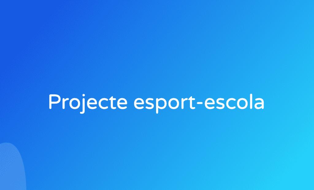 Projecte esport-escola